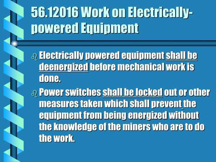 56.12016 Work on Electrically-powered Equipment