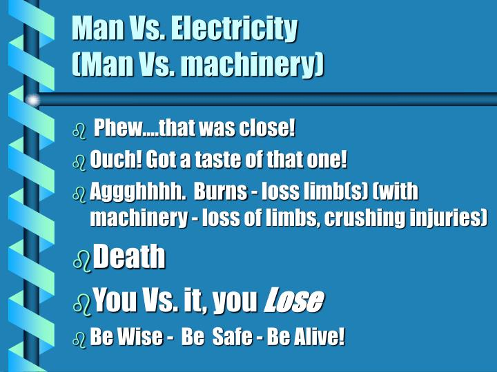 Man Vs. Electricity