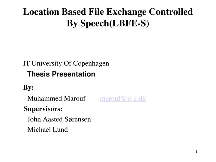 location based file exchange controlled by speech lbfe s n.