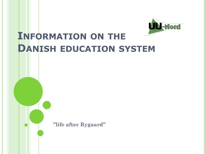 information on the danish education system n.