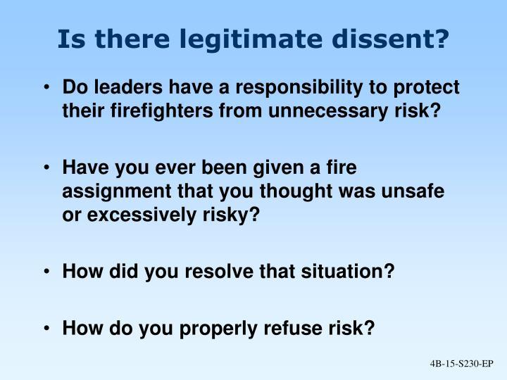 Is there legitimate dissent?