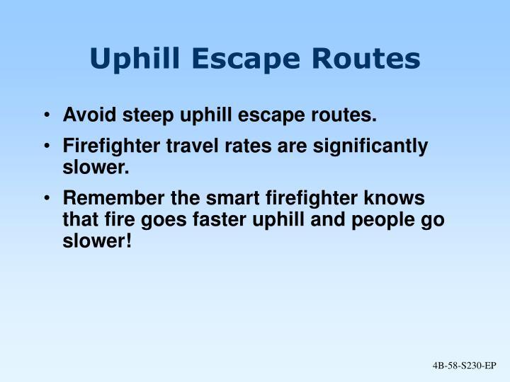Uphill Escape Routes