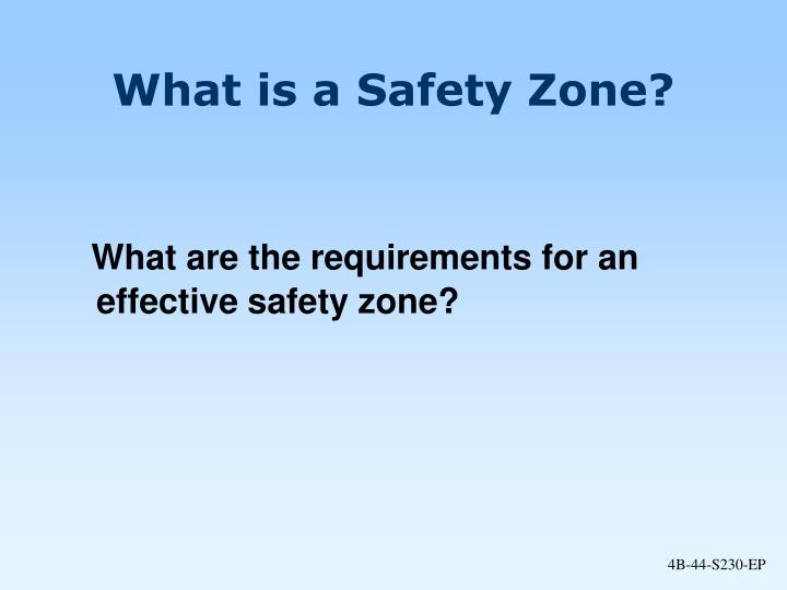 What is a Safety Zone?