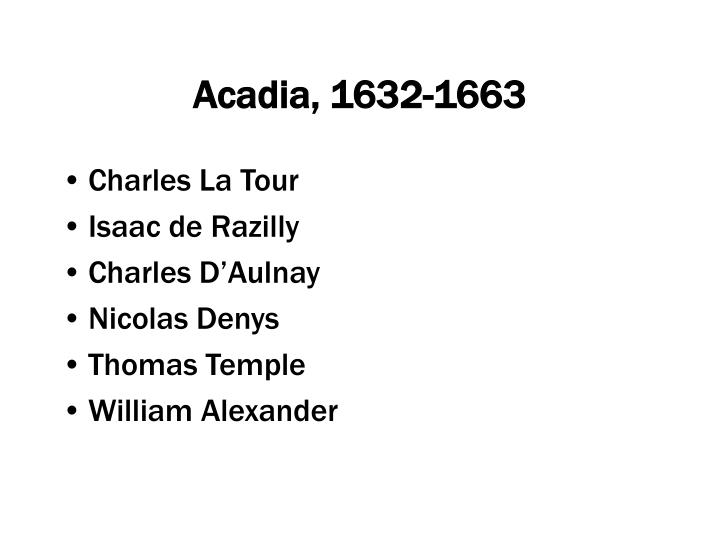 Acadia, 1632-1663