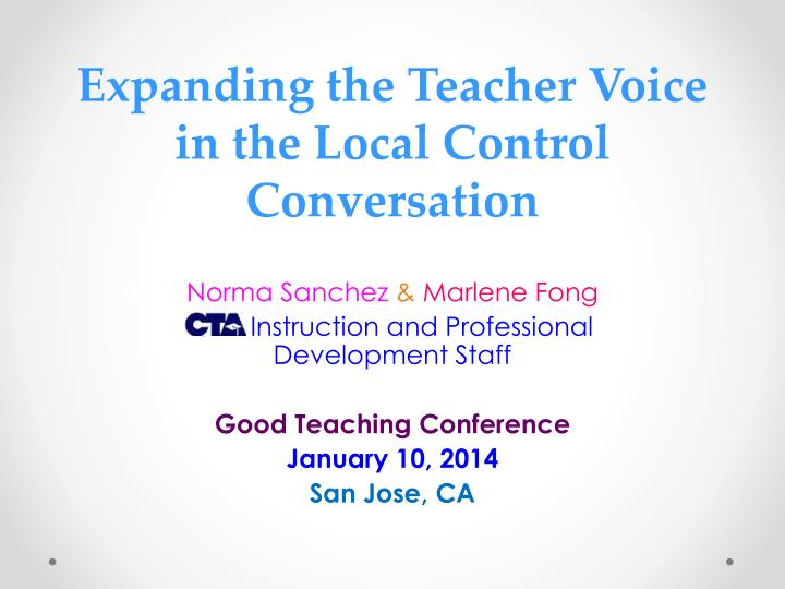expanding the teacher voice in the local control conversation n.