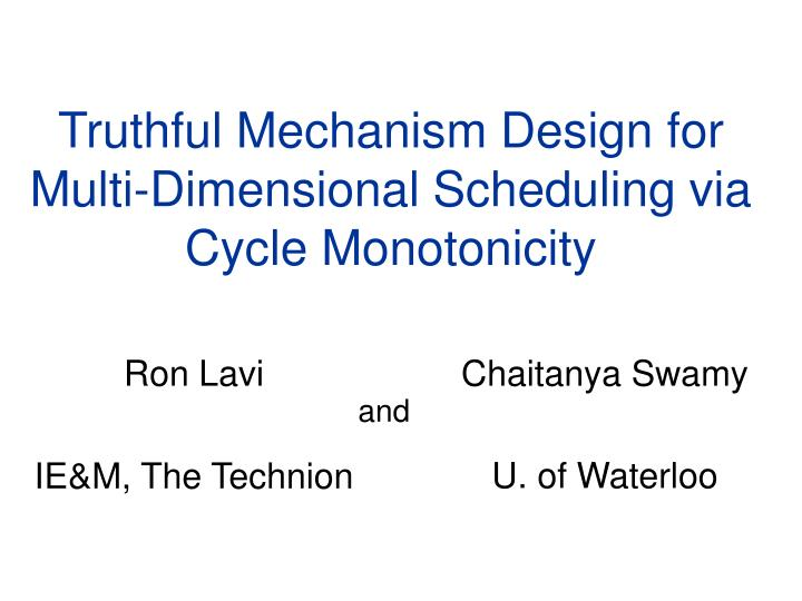 truthful mechanism design for multi dimensional scheduling via cycle monotonicity n.