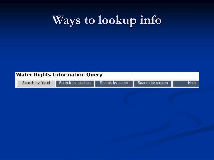 Ways to lookup info