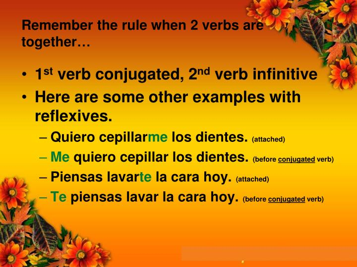 Remember the rule when 2 verbs are together…