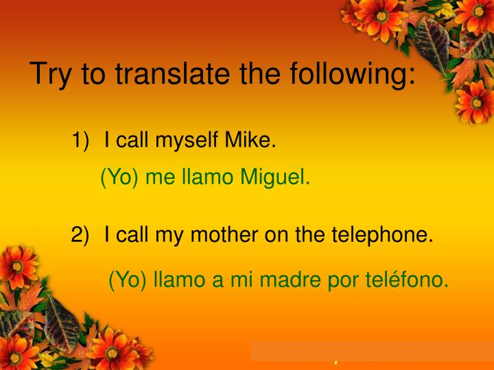 Try to translate the following: