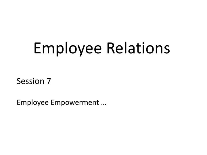 the field of employee relations essay Employee relations mike leat is currently the head of the hrs, operations management and business strategy group in the business school at the university of plymouth he has been involved with and in employee relations for most of his working life, both as an academic and.