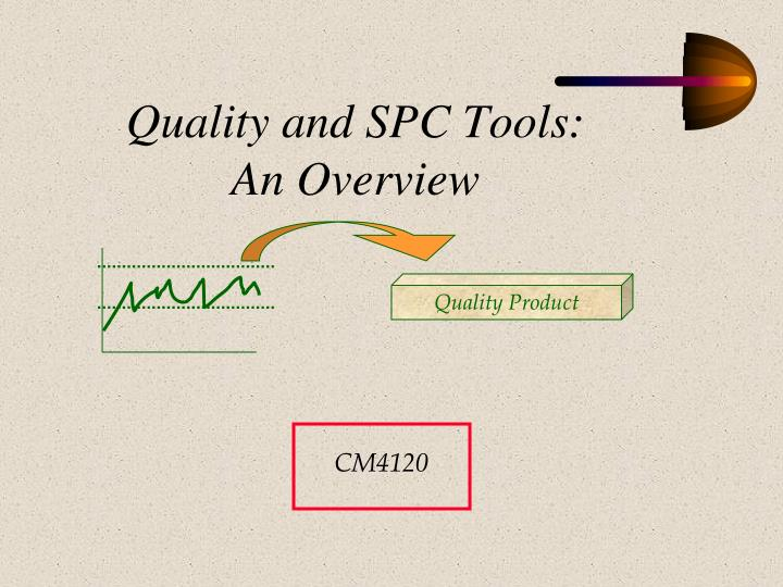 quality and spc tools an overview n.