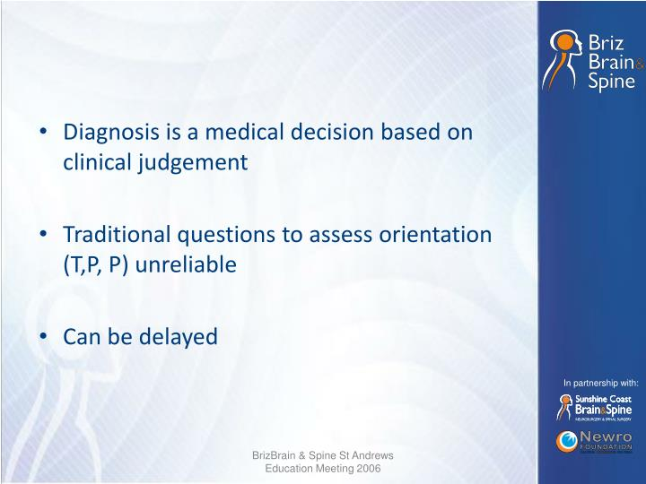 Diagnosis is a medical decision based on clinical judgement
