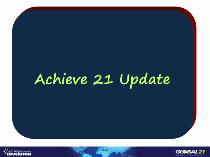 Achieve 21 Update