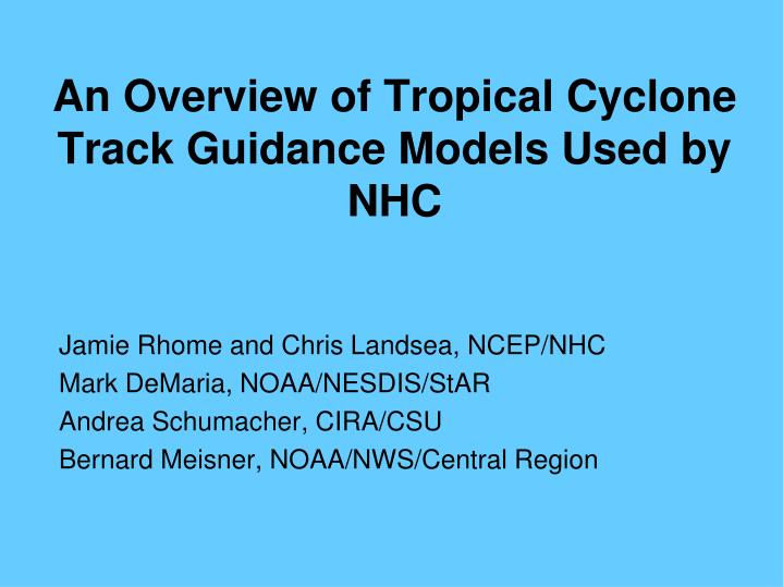 an overview of tropical cyclone track guidance models used by nhc n.