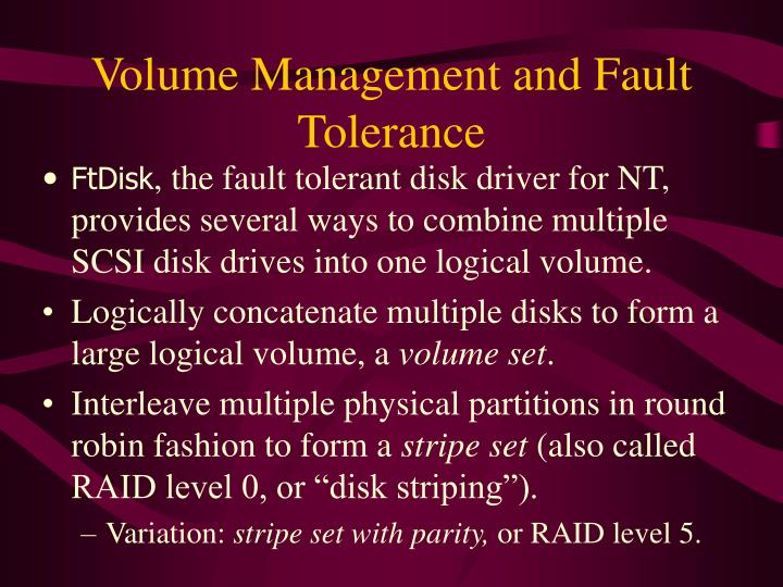 Volume Management and Fault Tolerance