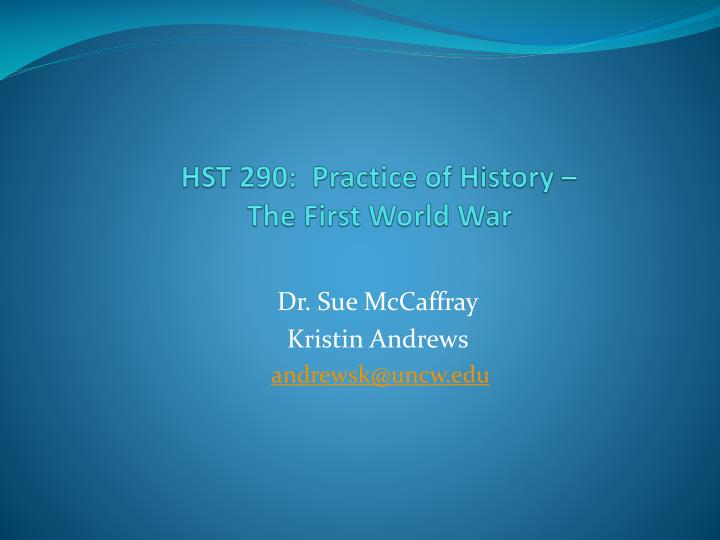 hst 290 practice of history the first world war n.