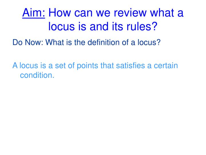 aim how can we review what a locus is and its rules n.