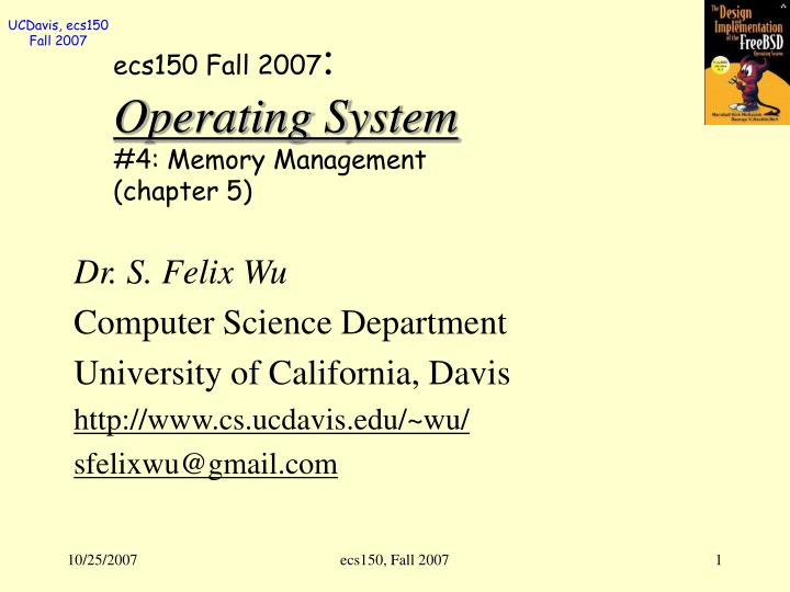 ecs150 fall 2007 operating system 4 memory management chapter 5 n.