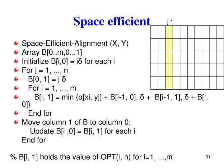 Space efficient