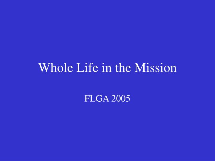 whole life in the mission n.