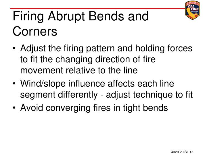 Firing Abrupt Bends and Corners