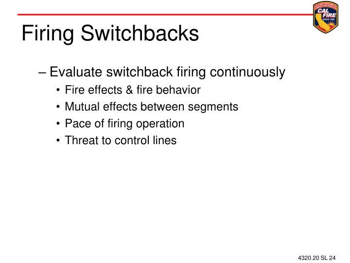 Firing Switchbacks