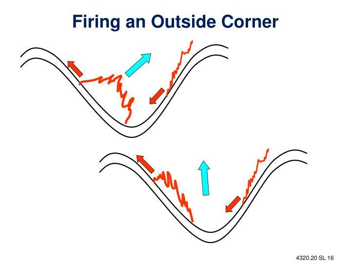 Firing an Outside Corner
