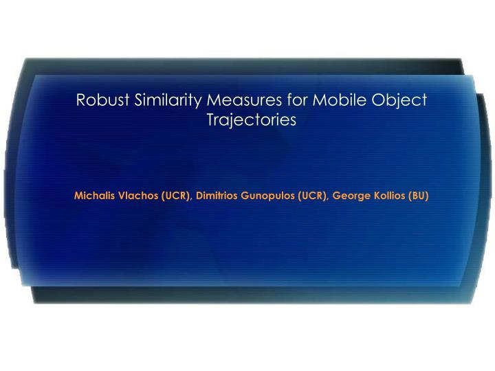 robust similarity measures for mobile object trajectories n.