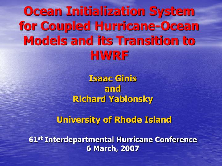 ocean initialization system for coupled hurricane ocean models and its transition to hwrf n.