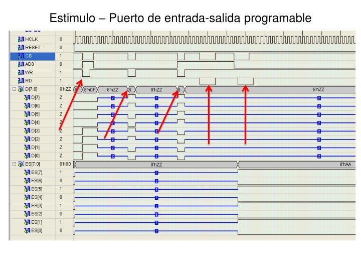 Estimulo – Puerto de entrada-salida programable