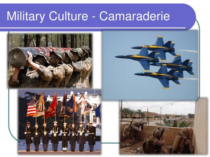 Military Culture - Camaraderie