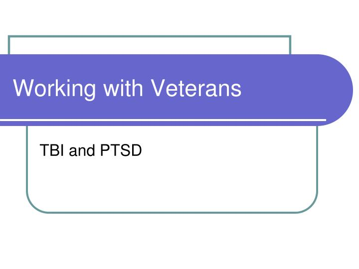 Working with Veterans