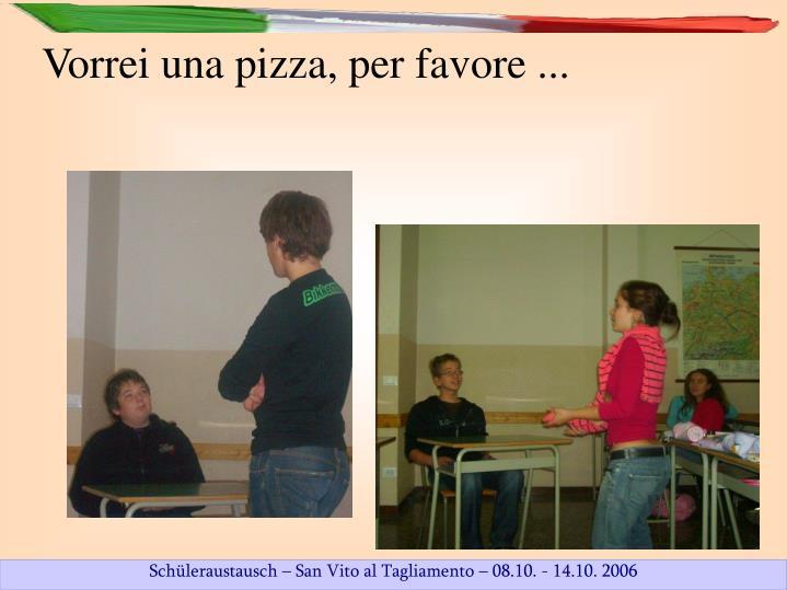Vorrei una pizza, per favore ...