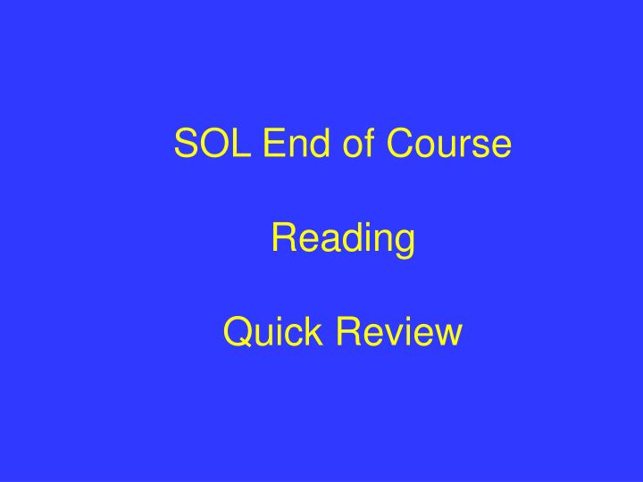 Sol end of course reading quick review