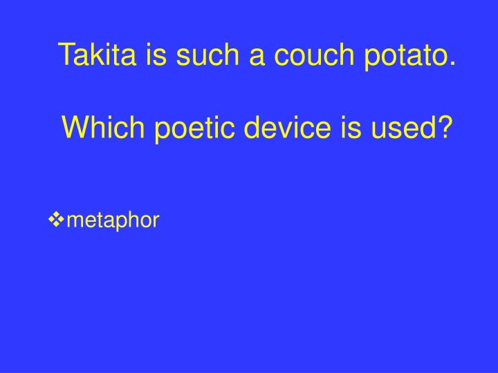 Takita is such a couch potato.