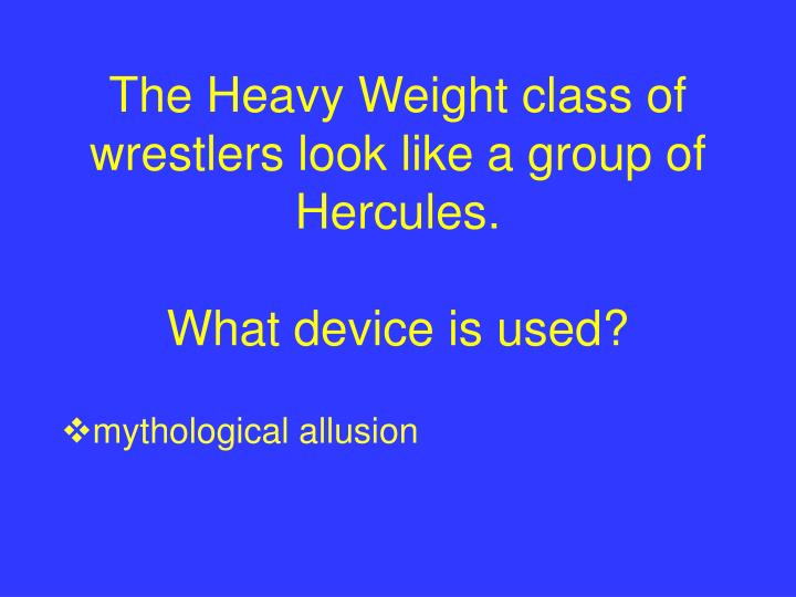 The Heavy Weight class of wrestlers look like a group of Hercules.