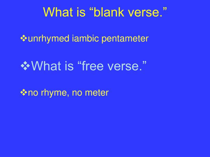 "What is ""blank verse."""