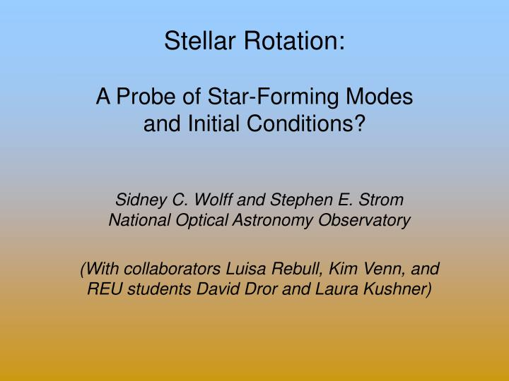 stellar rotation a probe of star forming modes and initial conditions n.