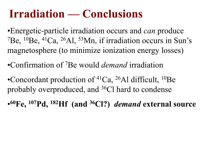 Irradiation –– Conclusions