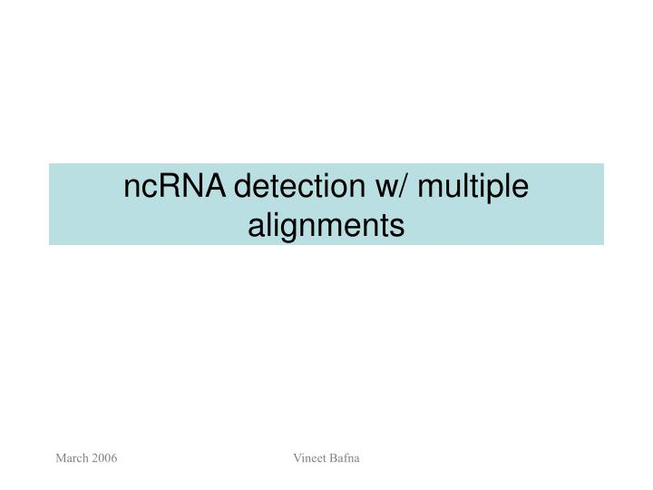 ncrna detection w multiple alignments n.