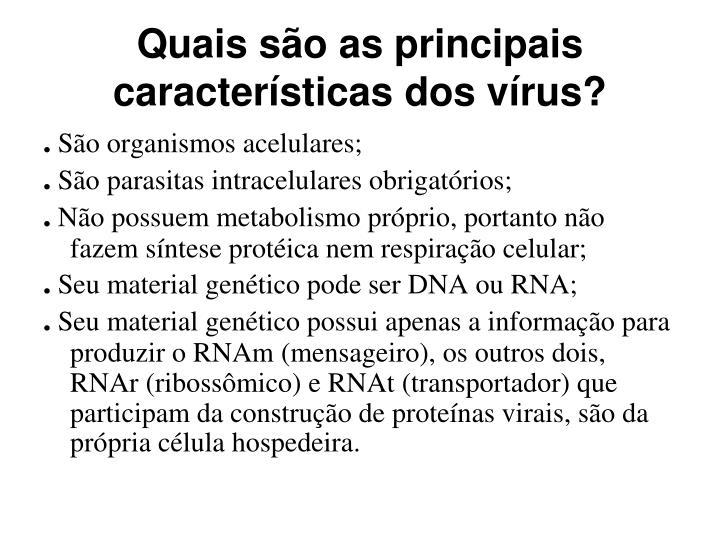 Quais são as principais características dos vírus?