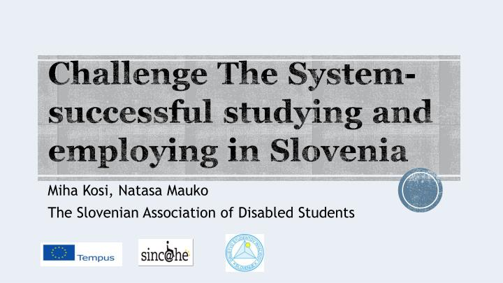 challenge the system successful studying and employing in slovenia n.