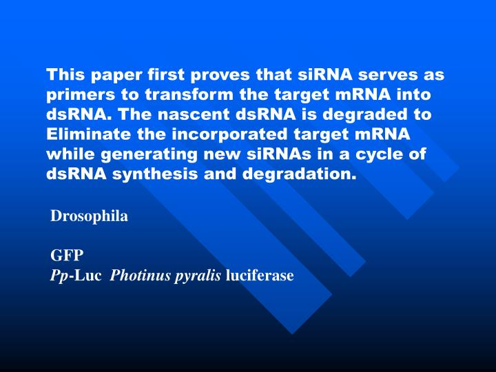 This paper first proves that siRNA serves as