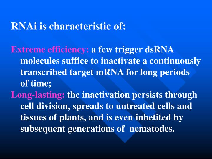 RNAi is characteristic of: