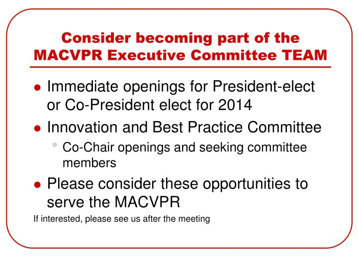 Consider becoming part of the MACVPR Executive Committee TEAM