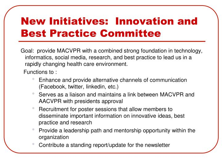 New Initiatives:  Innovation and Best Practice Committee