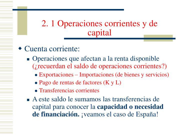 2. 1 Operaciones corrientes y de capital