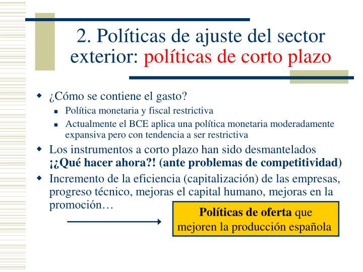 2. Políticas de ajuste del sector exterior:
