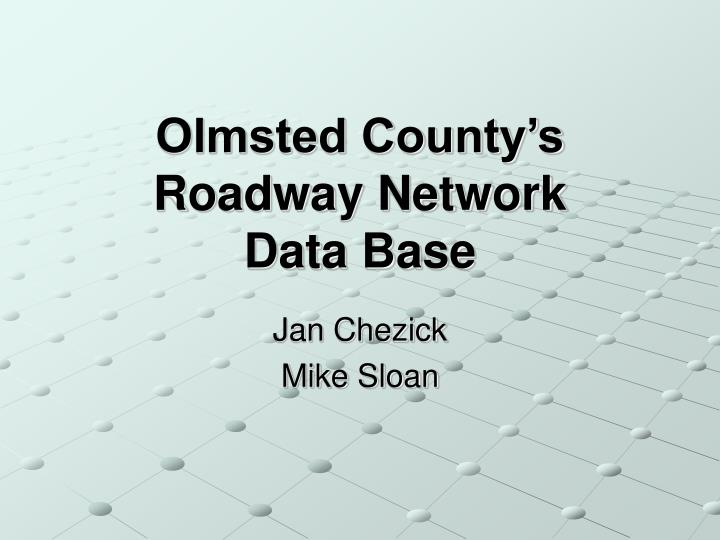 olmsted county s roadway network data base n.