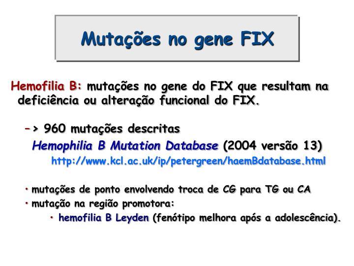 Mutações no gene FIX